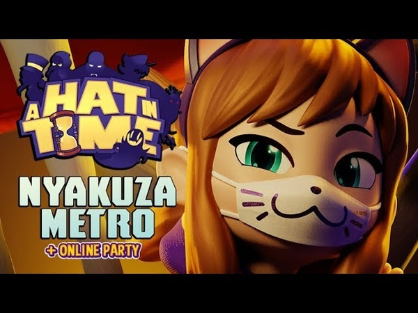 A Hat in Time - Nyakuza Metro Online Party Announcement