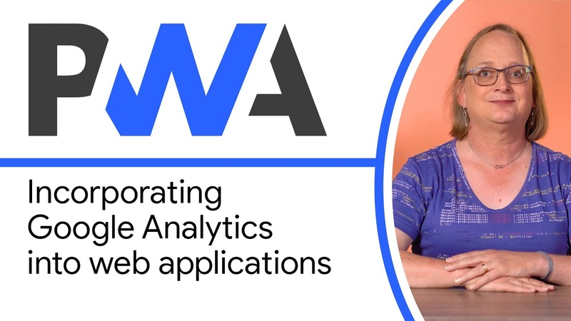 Incorporating Google Analytics into web applications - Progressive Web App Training