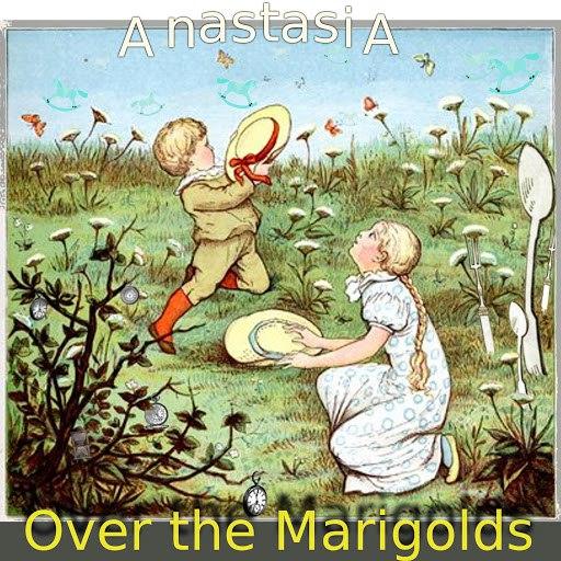 ANASTASIA альбом Over the Marigolds