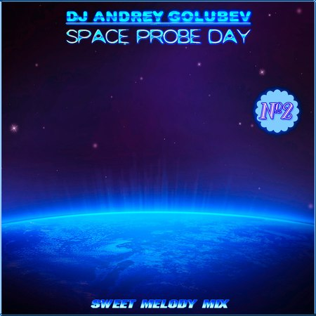 DJ Andrey Golubev - Space Probe Day 2 (sweet melody mix) (http promodj.com golub)