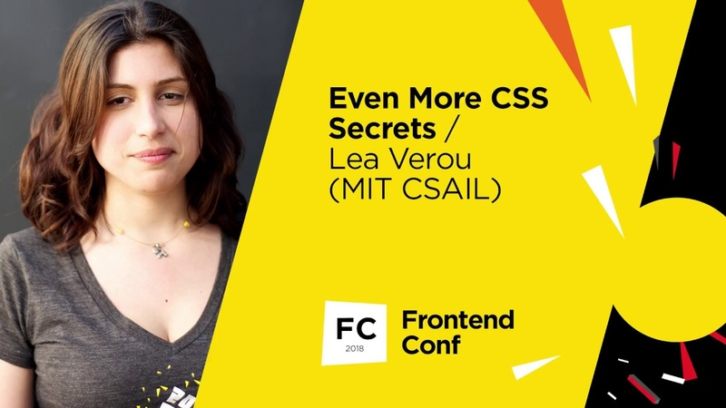 Even More CSS Secrets / Lea Verou (MIT CSAIL)