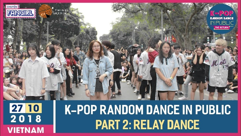 ROUND 2 RELAY DANCE K POP Random Dance In Public The Return by Chuyện Fangirl OFFICIAL