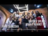 Britney Spears- Hold it Against me Choreo Anya Skarzova