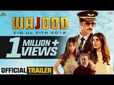 Wajood - Official Trailer | Danish Taimoor | Jawed Sheikh | New Pakistani Movie 2018 | Saga Music