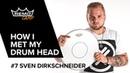 How I Met My Drum Head 7 Sven Dirkschneider U D O Dirkschneider