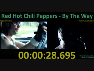 Red Hot Chili Peppers - 2002 By The Way (Original x Performance Version)
