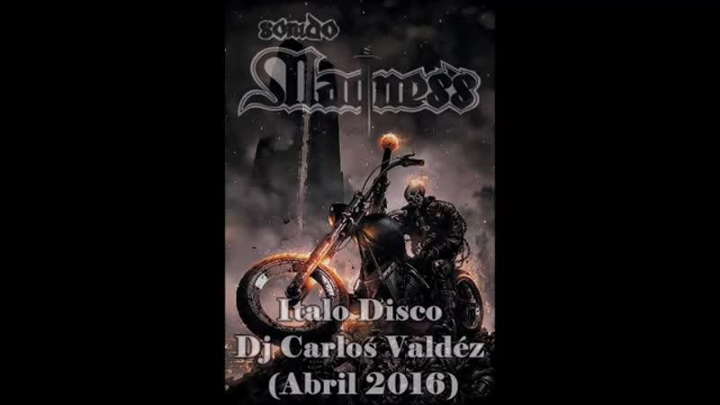 Italo Disco - Dj Carlos Valdez (Abril 2016)