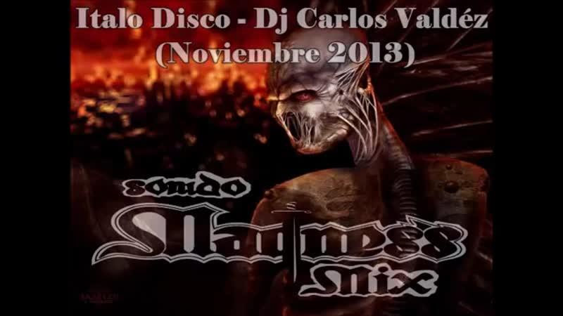 Italo Disco - Dj Carlos Valdez (Noviembre 2013)