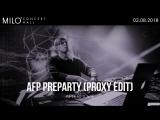 3 АВГУСТА | AFP PRE PARTY (PROXY EDIT)