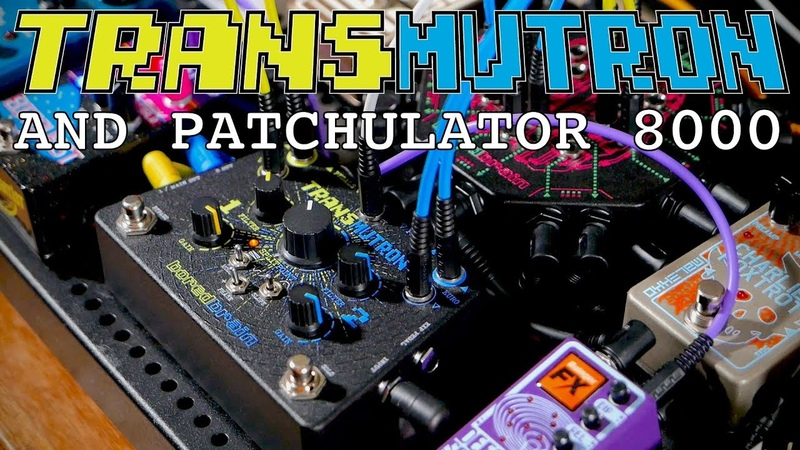 Sounds From The Patch Lab: TRANSMUTRON PATCHULATOR 8000 Pedalboard
