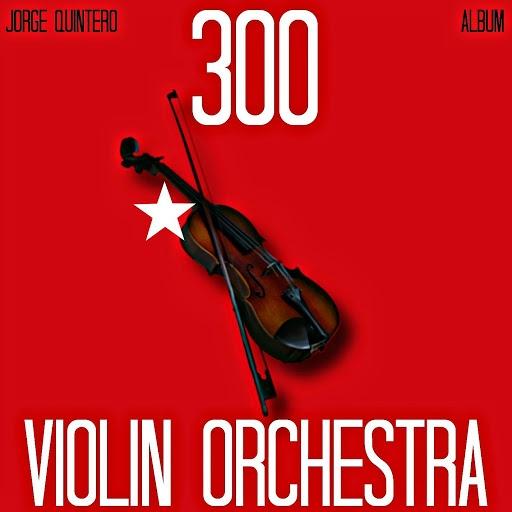 Jorge Quintero альбом 300 Violin Orchestra