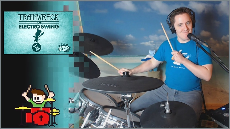Trainwreck of Electro Swing On Drums and Kazoo! - The8BitDrummer