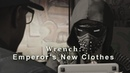 Wrench Emperor's New Clothes