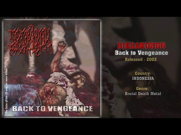 Siksakubur (INA) - Back to Vengeance (Full Album) 2002 | Debut Album of Indo Brutal Death Metaller