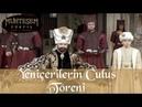 Yeniçerilerin Culus Töreni Muhteşem Yüzyıl 18 Bölüm