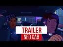 Neo Cab - E3 2018 Trailer
