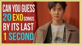 CAN YOU GUESS EXO SONGS BY ITS LAST 1 SECOND K-pop Challenge