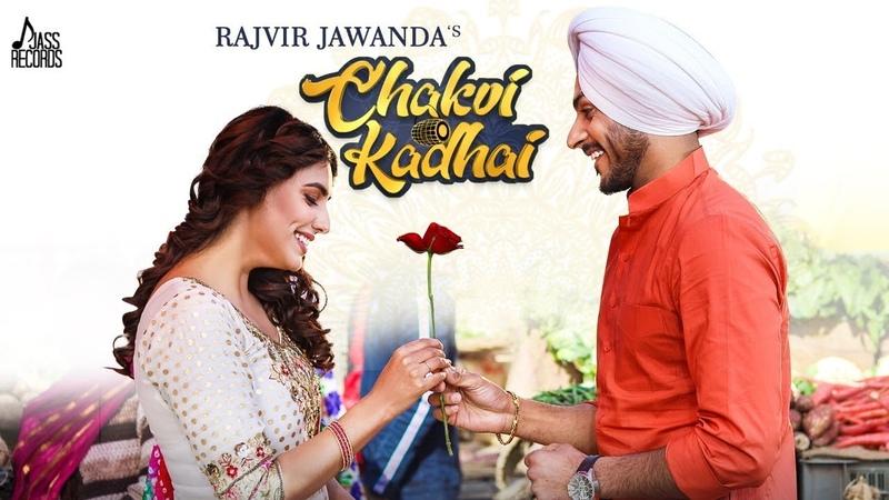 Chakvi Kadhai (Full HD) -Rajvir Jawanda -Ginni Kapoor - Desi Crew - New Punjabi Songs 2019