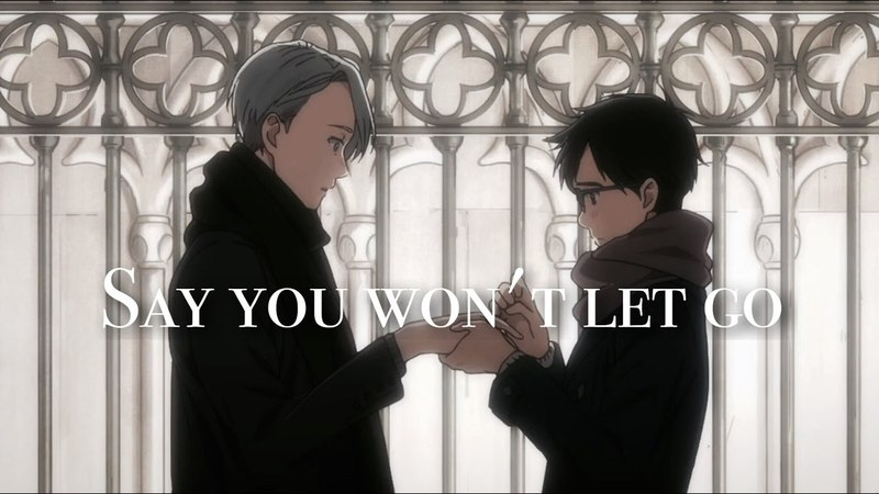 Yuri On iceSay you won't let go AMV