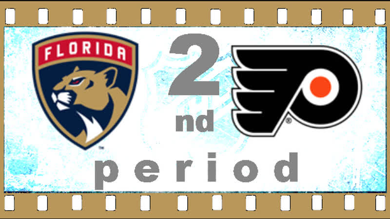 NHL 2018―2019. REGULAR SEASON. 16 ОКТЯБРЯ 2018. FLORIDA PANTHERS VS PHILADELPHIA FLYERS 2―ND PERIOD