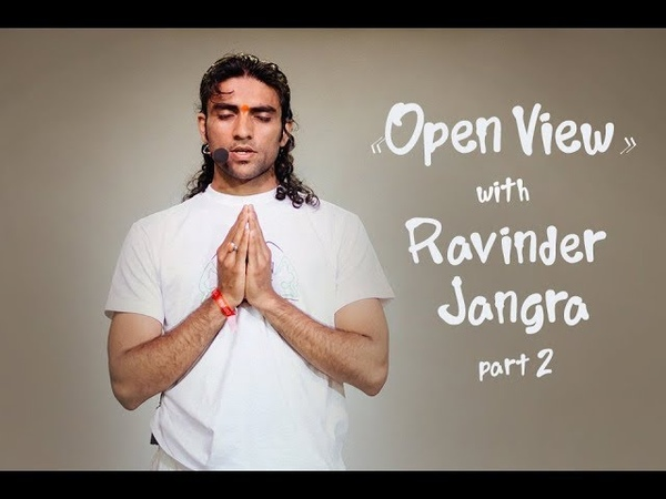 Open View with Ravinder Jangra (part 2) | Интервью с Равиндером Джангра