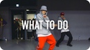 What To Do - Ye Ali ft. K Camp / Austin Pak Choreography