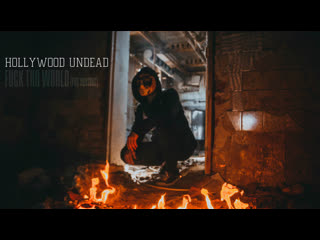 Hollywood undead - fuck the world (fan version)