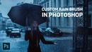 Realistic RAIN EFFECT in Photoshop with CUSTOM RAIN BRUSH Easy