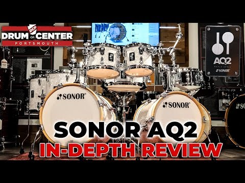Sonor AQ2 Series Drum Sets In-Depth Review
