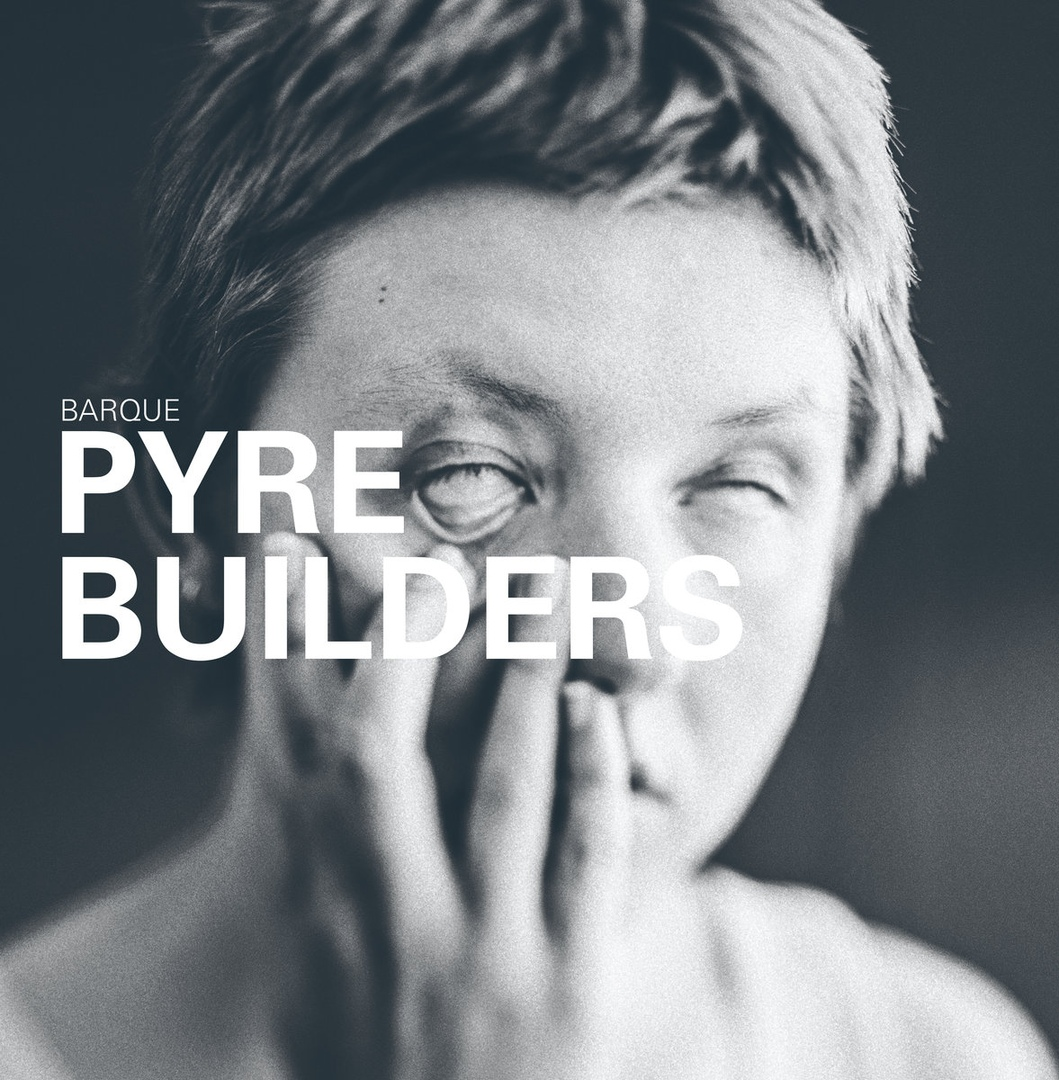 Barque - Pyre Builders [EP] (2019)