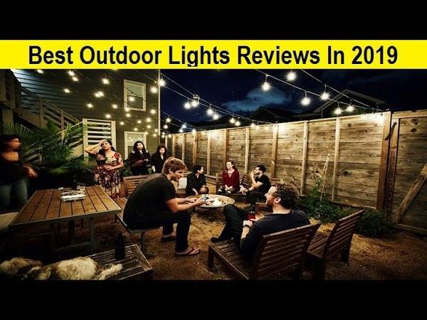 Top 3 Best Outdoor Lights Reviews In 2019
