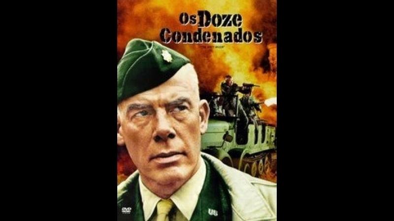 OS 12 CONDENADOS 1967 - Guerra (dublado)
