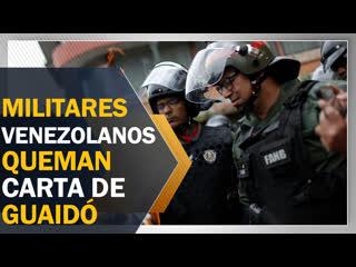Militares venezolanos queman carta de guaidó