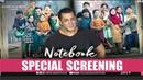 Special Screening Of The Fillm Notebook Salman Khan Pranutan Bahl Zaheer Iqbal