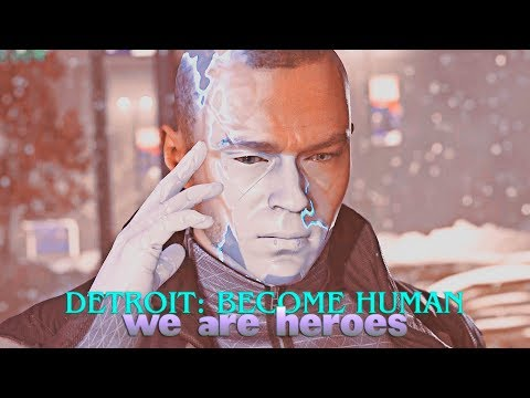 » we are heroes (detroit: become human)