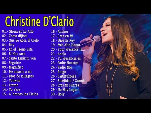 MÚSICA CRISTIANA DE ADORACIÓN Christine D'Clario EXITOS MIX 30 GRANDES ÉXITOS