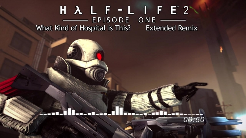 Half-Life 2- Episode One OST — What Kind of Hospital is This_ (Extended Remix)_HD