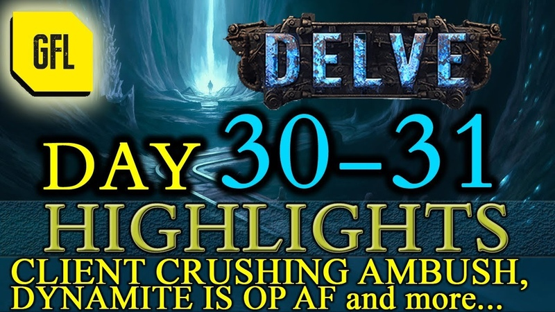 Path of Exile 3.4 Delve DAY 30-31 Highlights Dynamite is OP AF, CLIENT CRASHING AMBUSH