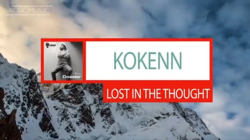 Kokenn - Lost In The Thought   Melodic House Techno
