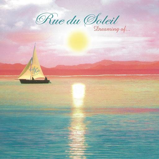Rue du Soleil альбом Rue Du Soleil - Dreaming Of