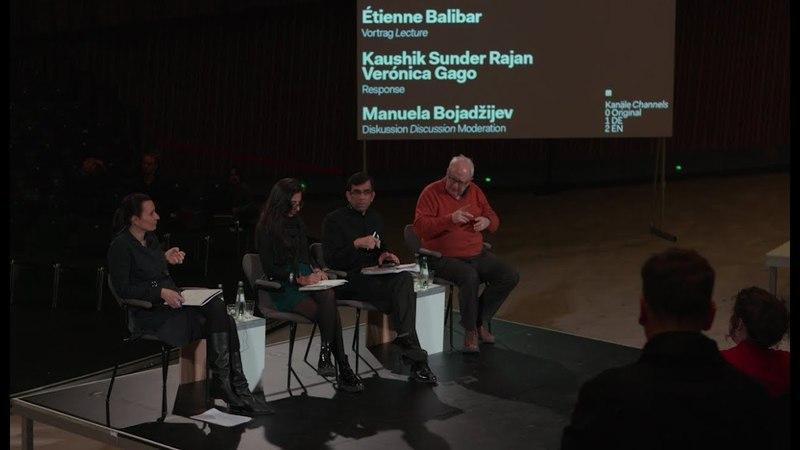 Discussion with Étienne Balibar, Verónica Gago, Kaushik Sunder Rajan