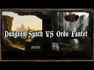 Dungeon Synth VS Ordo Fantet (DIM / TSOA)