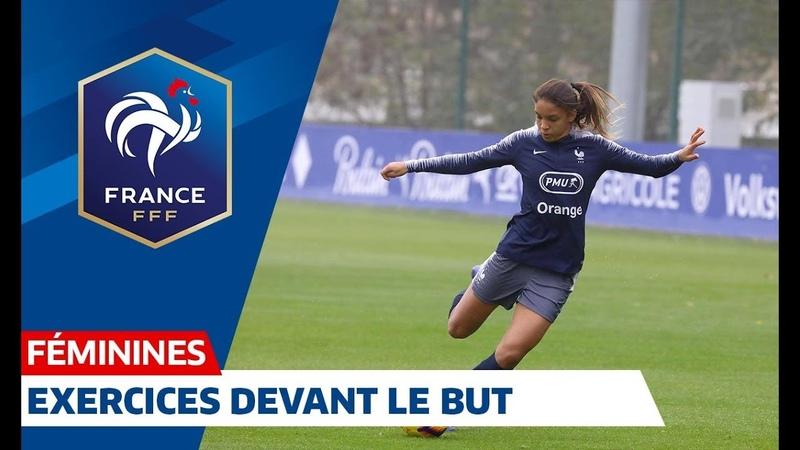 France-Brésil Féminines : exercices devant le but pour les Bleues I FFF 2018