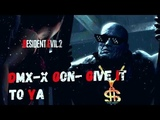 X Gon Give It To Ya - Resident evil 2 remake Tyrant