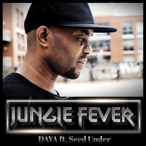 Daya альбом Jungle Fever (feat. Drake D & Seed Under)