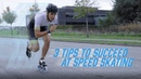 3 tips to succeed at inline speed skating |