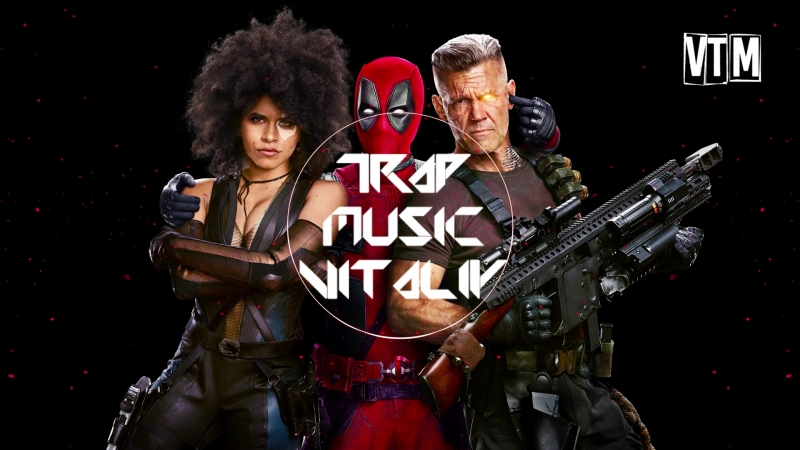 💀 VTM Give It To Ya Deadpool 2 Soundtrack 💀 music belgorod trapmusic top piter белгород moscow музыка topmusic