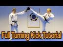 Taekwondo Roundhouse Kick/Full Turning Kick Tutorial | GNT How to