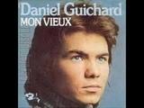 Daniel GUICHARD - Mon Vieux -
