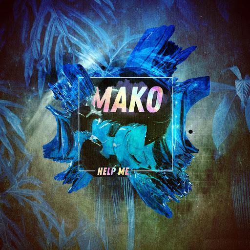 Mako альбом Help Me